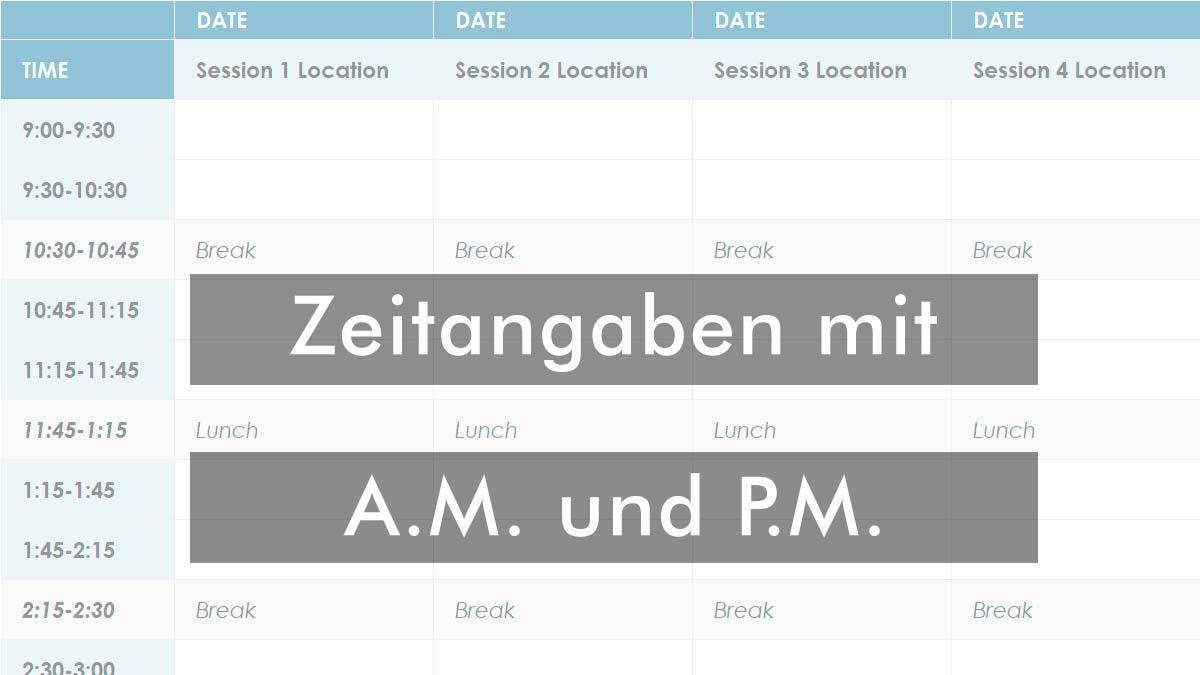 Amerikanische Uhrzeitangaben im 12 Stunden Format mit a.m. und p.m.