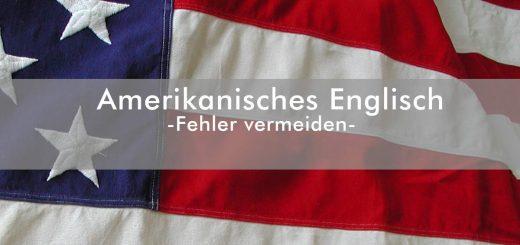 Amerikanisches Englisch - -Fehler vermeiden