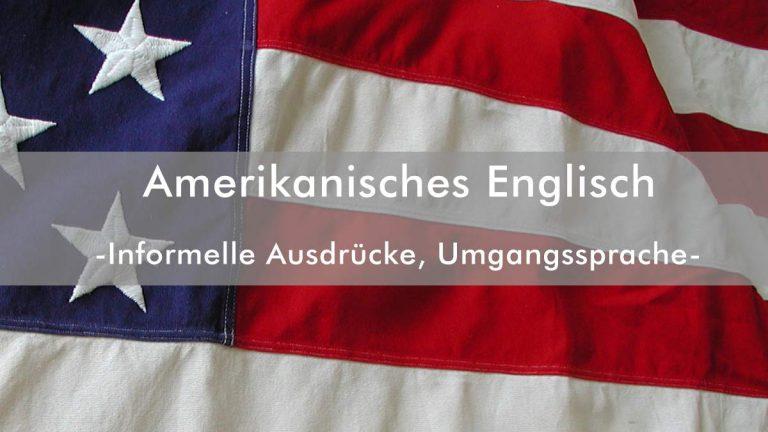 Umgangssprache Amerikanisches Englisch