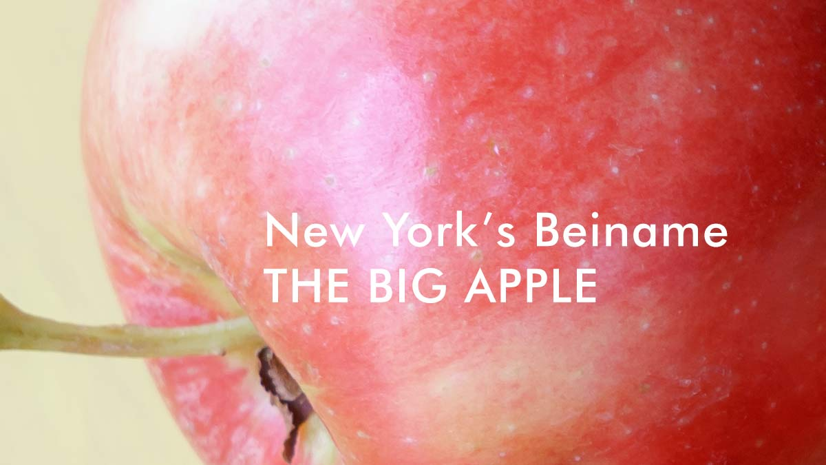New York's Beiname THE BIG APPLE