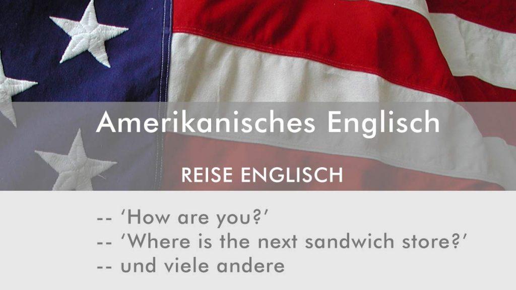 Reise Englisch -- Amerikanisches Englisch
