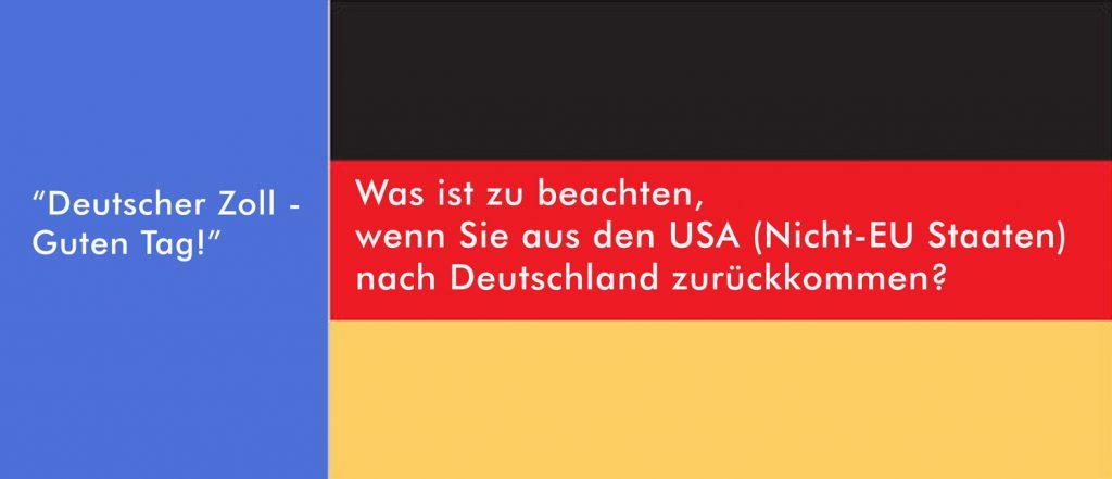 Deutscher Zoll - was kann man aus den USA zurück mitbringen?