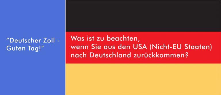 Deutscher Zoll — was ist erlaubt mitzubringen wenn Sie aus den USA zurückkommen?